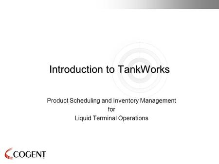 1 Introduction to TankWorks Product Scheduling and Inventory Management for Liquid Terminal Operations.