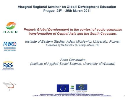 Visegrad Regional Seminar on Global Development Education Prague, 24 th - 25th March 2011 1 Project: Global Development in the context of socio-economic.