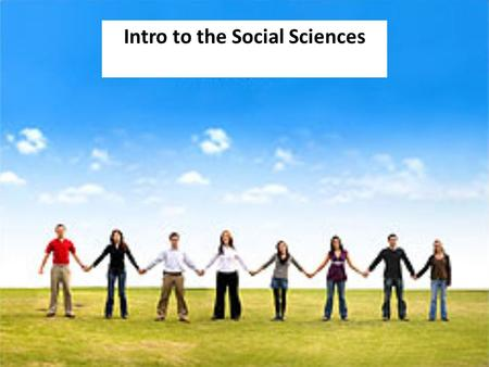 Intro to the Social Sciences