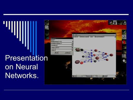 Presentation on Neural Networks.. Basics Of Neural Networks Neural networks refers to a connectionist model that simulates the biophysical information.