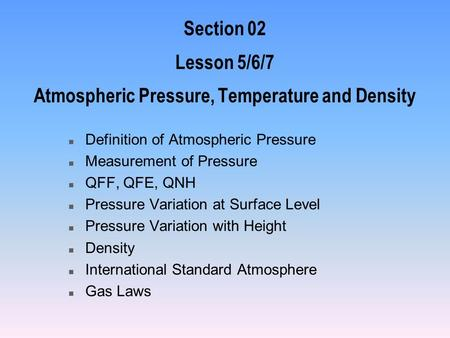 Section 02 Lesson 5/6/7 Atmospheric Pressure, Temperature and Density