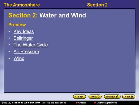 The AtmosphereSection 2 Section 2: Water and Wind Preview Key Ideas Bellringer The Water Cycle Air Pressure Wind.