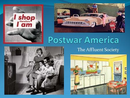 Postwar America The Affluent Society TCMVH:.