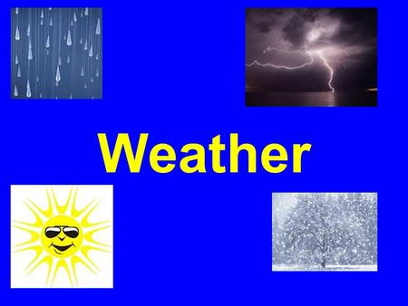 Weather. What is weather? The state of the atmosphere and air; heat or cold, wet or dry, calm or storm, wind, pressure, cloudiness or clearness, moisture,