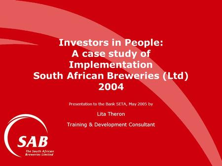 the south african breweries case study South african breweries ltd (sab) is one of the major global brewers it is the supplementary of a south african company sabmiller plc now it has more than 200 brands brewing interest and.