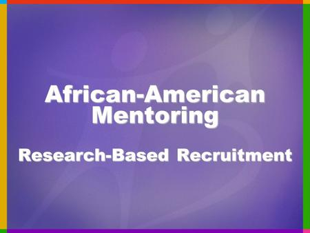 African-American Mentoring Research-Based Recruitment.