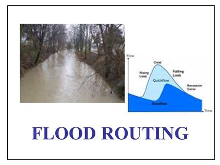 FLOOD ROUTING.