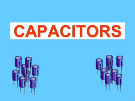 1 CAPACITORS 2 BASIC CONSTRUCTION INSULATOR CONDUCTOR + - TWO OPPOSITELY CHARGED CONDUCTORS SEPARATED BY AN INSULATOR - WHICH MAY BE AIR The Parallel.