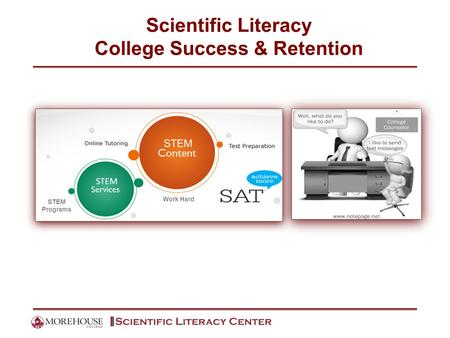 Scientific Literacy College Success & Retention Work Hard STEM Programs STEM.