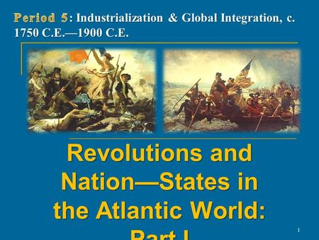 Revolutions and Nation—States in the Atlantic World: Part I 1.