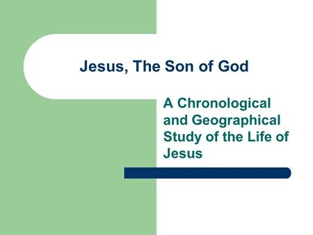Jesus, The Son of God A Chronological and Geographical Study of the Life of Jesus.