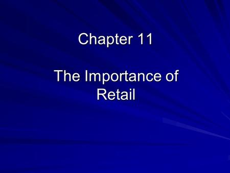 Chapter 11 The Importance of Retail