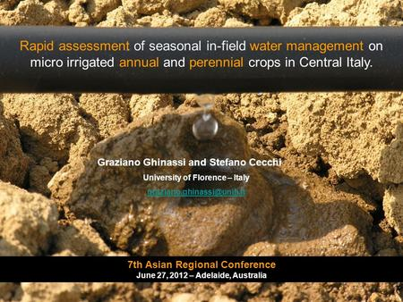 Rapid assessment of seasonal in-field water management on micro irrigated annual and perennial crops in Central Italy. Graziano Ghinassi and Stefano Cecchi.