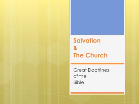 Salvation & The Church Great Doctrines of the Bible.