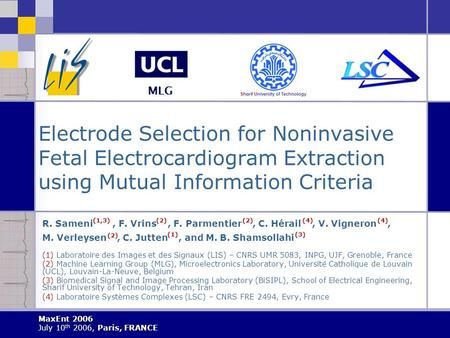 Electrode Selection for Noninvasive Fetal Electrocardiogram Extraction using Mutual Information Criteria R. Sameni, F. Vrins, F. Parmentier, C. Hérail,