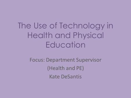 The Use of Technology in Health and Physical Education