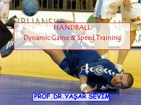 HANDBALL Dynamic Game & Speed Training PROF.DR.YAŞAR SEVİM.