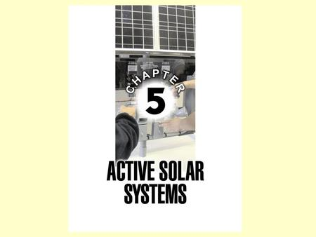 OBJECTIVES 1. Understand the underlying principles of active photovoltaic systems and factors that effect their efficiency. 2. List the advantages and.