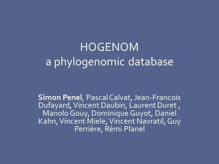 HOGENOM a phylogenomic database