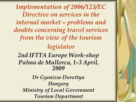 Implementation of 2006/123/EC Directive on services in the internal market – problems and doubts concerning travel services from the view of the tourism.