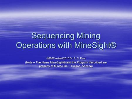 Sequencing Mining Operations with MineSight®