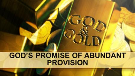 GOD'S PROMISE OF ABUNDANT PROVISION. 2 Corinthians 1:20 (NKJV)  'For all the promises of God in Him are Yes, and in Him Amen, to the glory of God through.