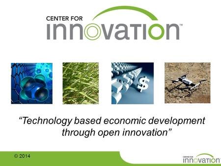 """Technology based economic development through open innovation"" © 2014."