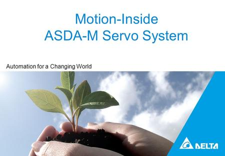 Motion-Inside ASDA-M Servo System Automation for a Changing World.