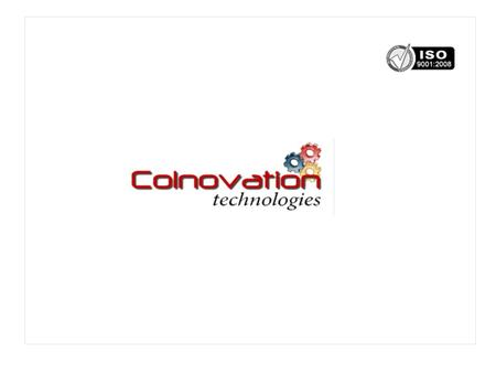Colnovation An Introduction Colnovation Technologies is the IT diversification of Vaibhav Group of Companies. It has an acitve and back to back support.