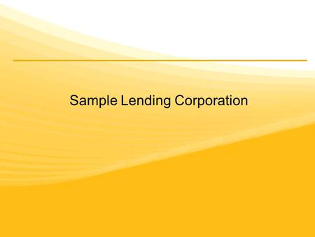 Sample Lending Corporation. How to decrease call processing time without compromising customer service.