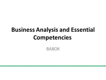 Business Analysis and Essential Competencies