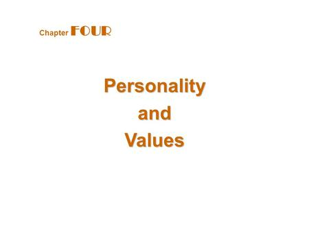 "PersonalityandValues Chapter FOUR. The Nature of Personality Personality Gordon Allport defined personality as ""the dynamic organization within the individual."