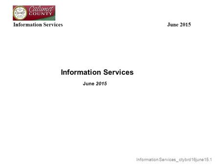 Information Services June 2015 Information Services June 2015 Information Services_ ctybrd16june15.1.
