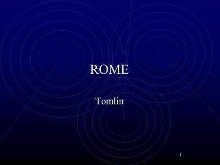 1 ROME Tomlin. 2 ROME 1000 – 500 B.C. 3 groups inhabited the region. 1) Latins – Farmers and shepards, settled on Palatine Hill 2) 50 colonies in S. Italy.