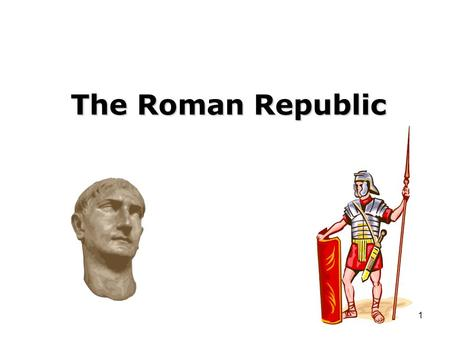1 The Roman Republic. Latin- Early settlers of Rome Etruscans- Northern Italy Eventually take control of Rome and build it into a great city. Build it.