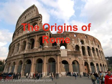 The Origins of Rome. Italy Peninsula Shaped like a boot Heel points towards Greece Toe points towards the island of Sicily.