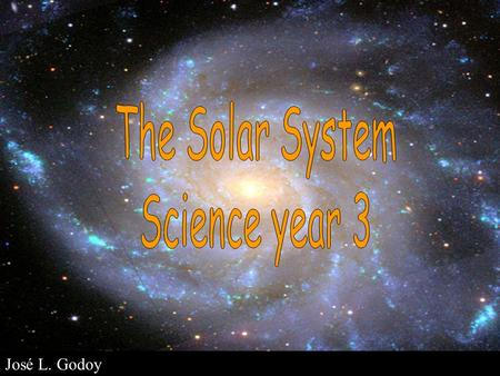 José L. Godoy The solar system is the Sun and the celestial bodies that orbit around it.