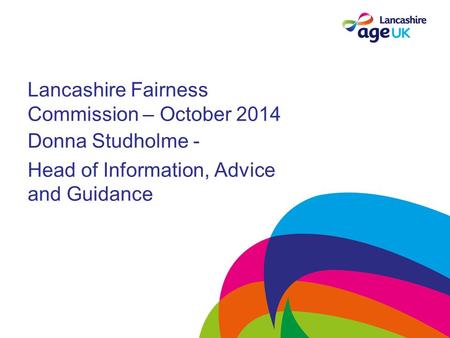 Lancashire Fairness Commission – October 2014 Donna Studholme - Head of Information, Advice and Guidance.