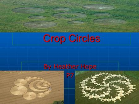 Crop Circles By Heather Hope P7. Contents What are crop circles? What are crop circles? Alien Technology? Alien Technology? Human Technology? Human Technology?