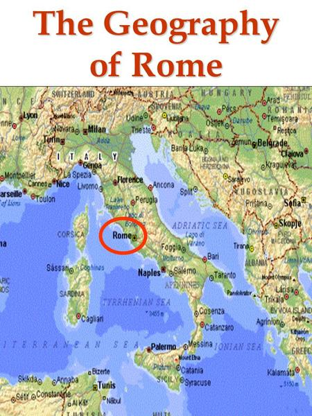 The Geography of Rome. The Mythical Founding of Rome: Romulus & Remus.
