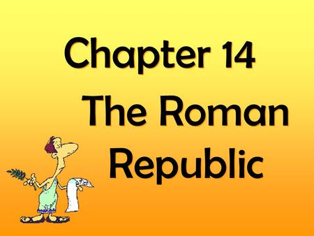 Chapter 14 The Roman Republic. That just happened! Founding of Rome by Romulus 753 B.C. 753-715 B.C. Romulus is King of Rome 745-612 B.C. Assyrian Empire.