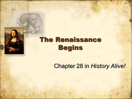 The Renaissance Begins Chapter 28 in History Alive!