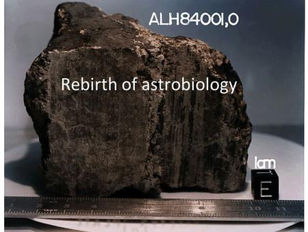 Rebirth of astrobiology. Discussion Why would someone go all the way to Antarctica just to collect meteorites?