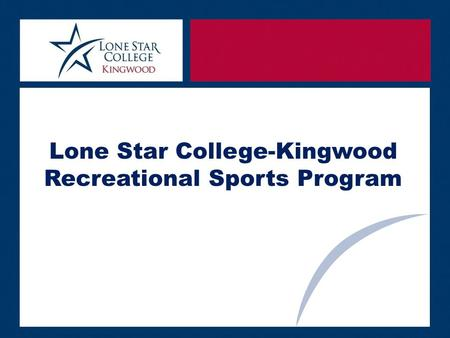 Lone Star College-Kingwood Recreational Sports Program.