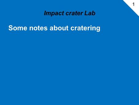 Impact crater Lab Some notes about cratering 1. Meteors Updated july 19, 2009.