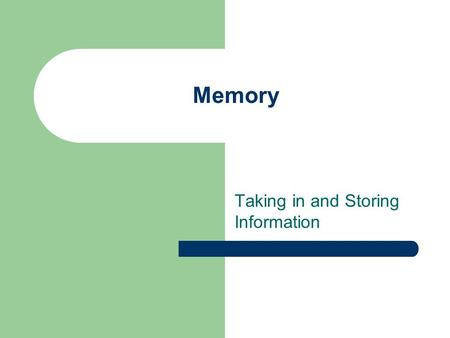 Memory Taking in and Storing Information. Study Guide #7 pg 259 #8 pg 266-267.