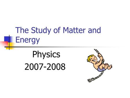 The Study of Matter and Energy