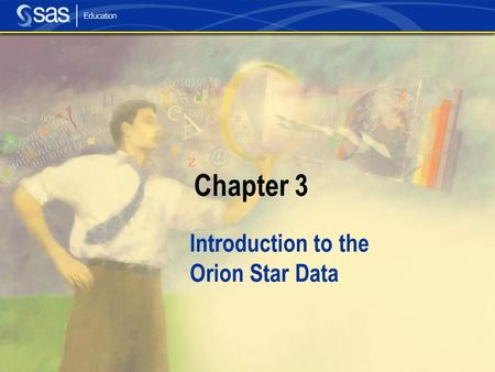 Chapter 3 Introduction to the Orion Star Data. Section 3.1 Overview.
