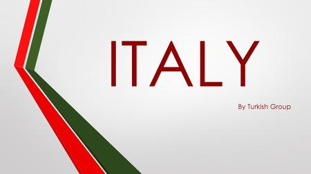 ITALY By Turkish Group.