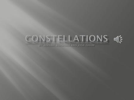 Constellations are found all over the solar system. You can see a constellations with a telescope. Constellations are made out of groups of stars.